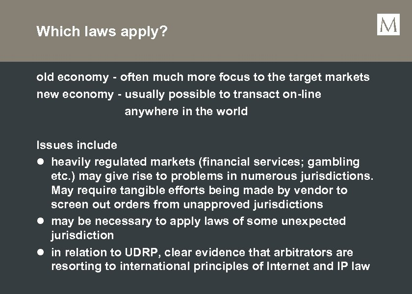 Which laws apply? old economy - often much more focus to the target markets