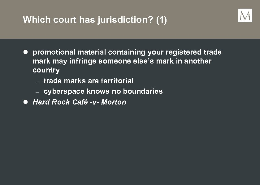 Which court has jurisdiction? (1) l promotional material containing your registered trade mark may