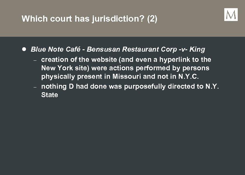 Which court has jurisdiction? (2) l Blue Note Café - Bensusan Restaurant Corp -v-