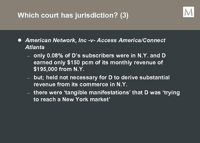 Which court has jurisdiction? (3) l American Network, Inc -v- Access America/Connect Atlanta –