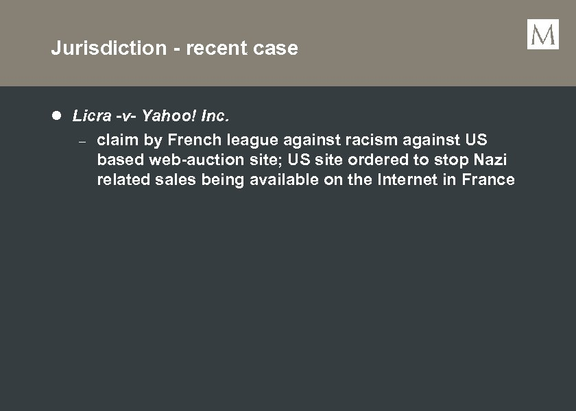 Jurisdiction - recent case l Licra -v- Yahoo! Inc. – claim by French league