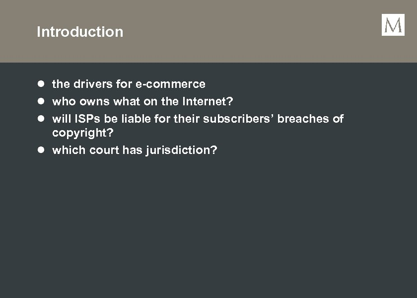 Introduction l the drivers for e-commerce l who owns what on the Internet? l