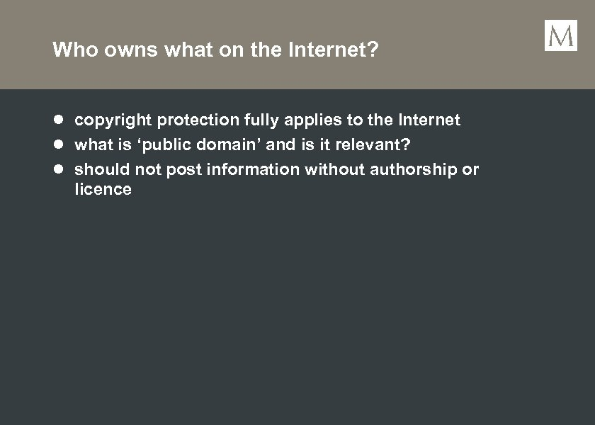 Who owns what on the Internet? l copyright protection fully applies to the Internet