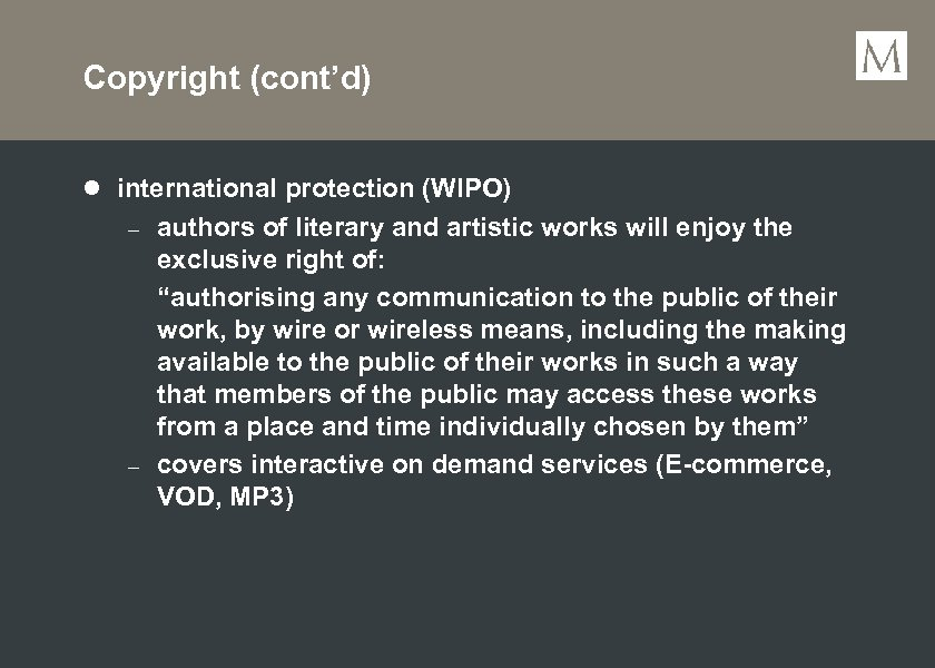 Copyright (cont'd) l international protection (WIPO) – – authors of literary and artistic works