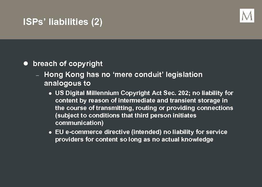 ISPs' liabilities (2) l breach of copyright – Hong Kong has no 'mere conduit'