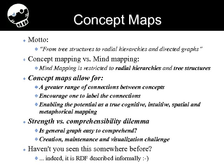 "Concept Maps Motto: ""From tree structures to radial hierarchies and directed graphs"" Concept mapping"