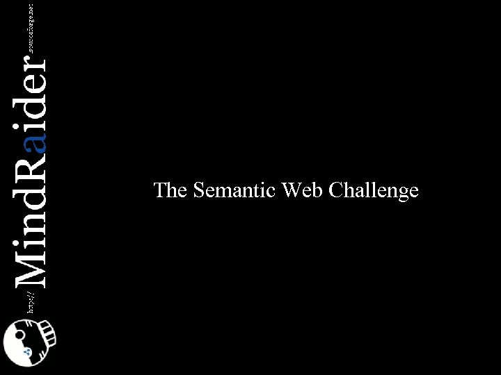 The Semantic Web Challenge
