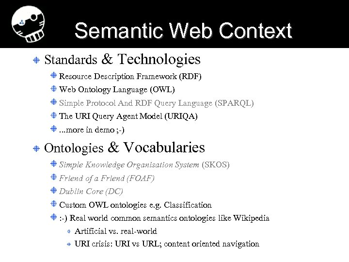 Semantic Web Context Standards & Technologies Resource Description Framework (RDF) Web Ontology Language (OWL)