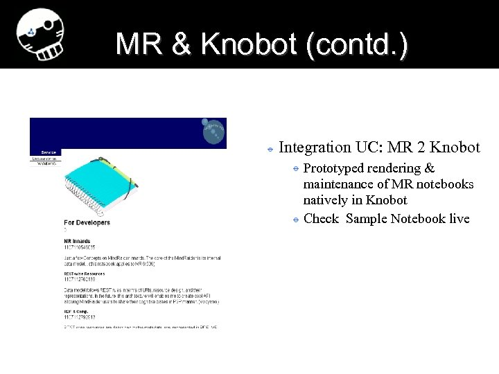 MR & Knobot (contd. ) Integration UC: MR 2 Knobot Prototyped rendering & maintenance