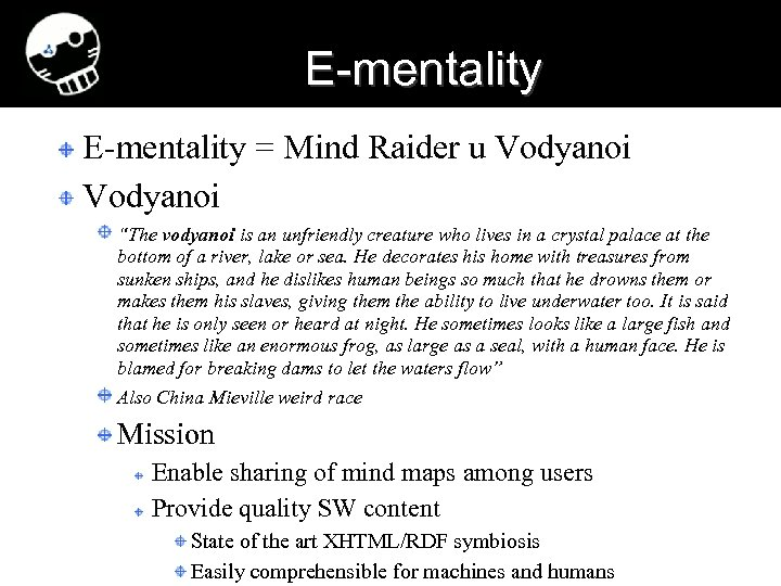 "E-mentality = Mind Raider u Vodyanoi ""The vodyanoi is an unfriendly creature who lives"