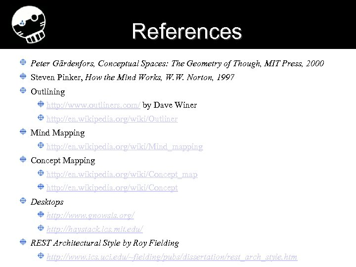 References Peter Gärdenfors, Conceptual Spaces: The Geometry of Though, MIT Press, 2000 Steven Pinker,