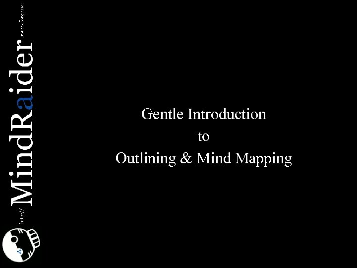 Gentle Introduction to Outlining & Mind Mapping