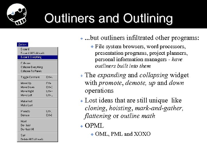 Outliners and Outlining. . . but outliners infiltrated other programs: File system browsers, word