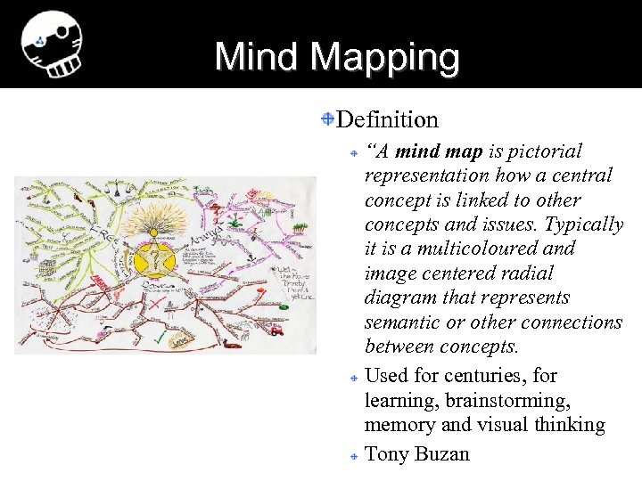"Mind Mapping Definition ""A mind map is pictorial representation how a central concept is"