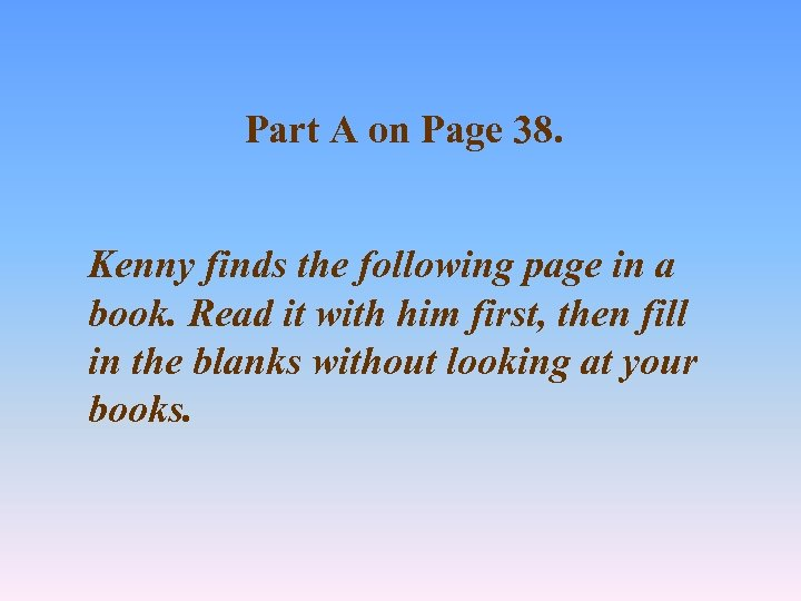 Part A on Page 38. Kenny finds the following page in a book. Read