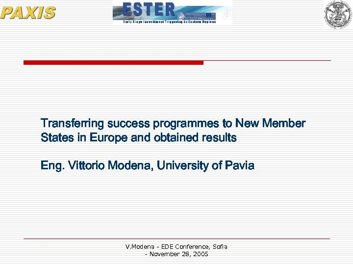Transferring success programmes to New Member States in Europe and obtained results Eng. Vittorio