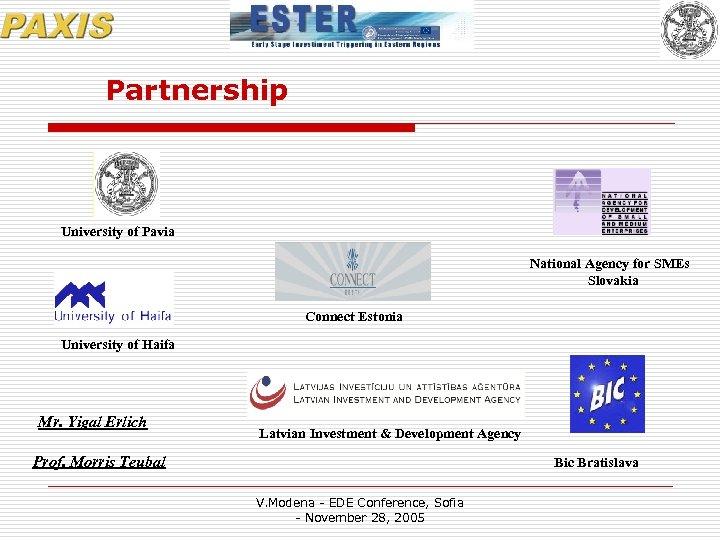 Partnership University of Pavia National Agency for SMEs Slovakia Connect Estonia University of Haifa