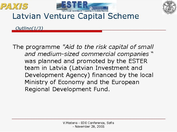Latvian Venture Capital Scheme Outline(1/3) The programme