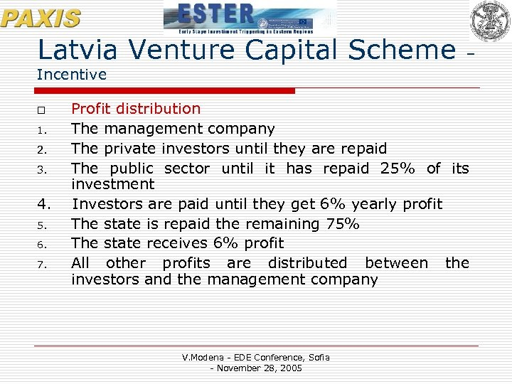Latvia Venture Capital Scheme – Incentive o 1. 2. 3. 4. 5. 6. 7.