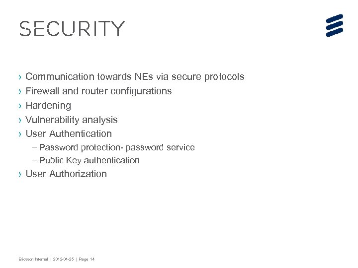 Security › › › Communication towards NEs via secure protocols Firewall and router configurations