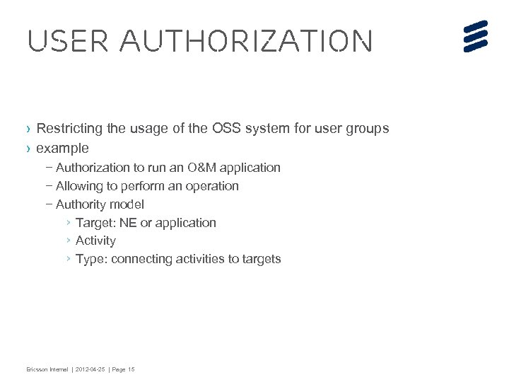 User Authorization › Restricting the usage of the OSS system for user groups ›