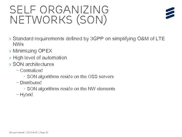 Self Organizing Networks (SON) › Standard requirements defined by 3 GPP on simplifying O&M