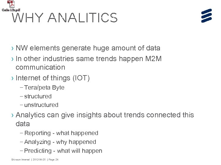 Why analitics › NW elements generate huge amount of data › In other industries