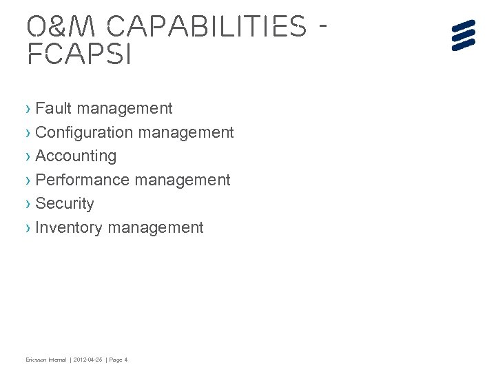 O&M capabilities FCAPSI › Fault management › Configuration management › Accounting › Performance management