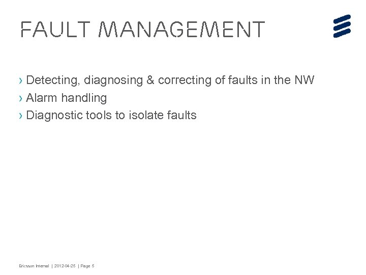 Fault management › Detecting, diagnosing & correcting of faults in the NW › Alarm