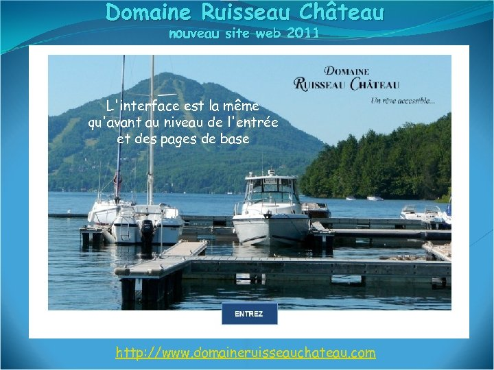 Domaine Ruisseau Château nouveau site web 2011 L'interface est la même qu'avant au niveau