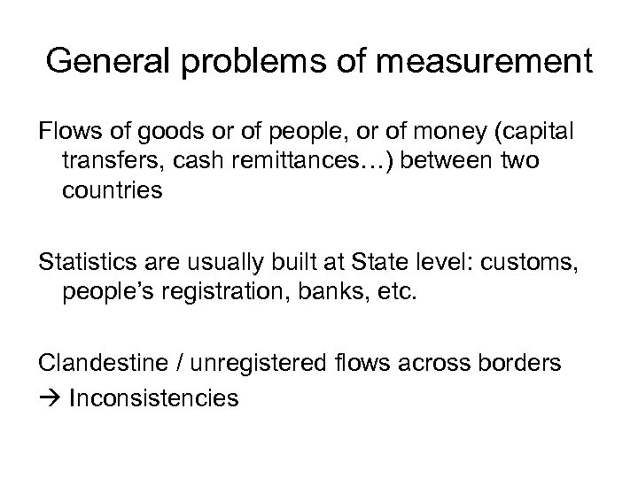 General problems of measurement Flows of goods or of people, or of money (capital