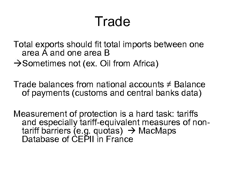 Trade Total exports should fit total imports between one area A and one area