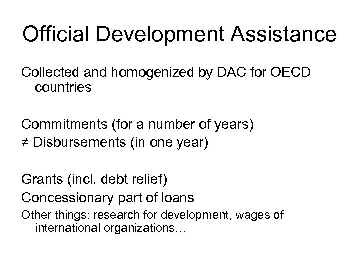 Official Development Assistance Collected and homogenized by DAC for OECD countries Commitments (for a