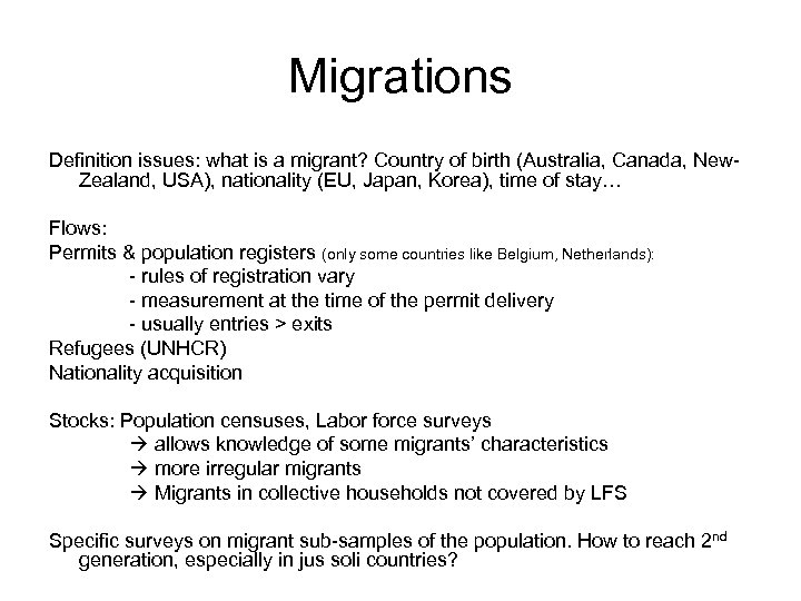 Migrations Definition issues: what is a migrant? Country of birth (Australia, Canada, New. Zealand,