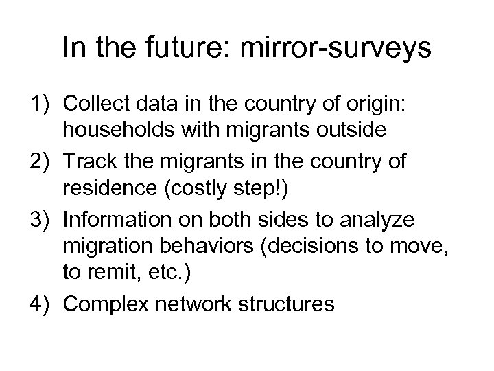 In the future: mirror-surveys 1) Collect data in the country of origin: households with