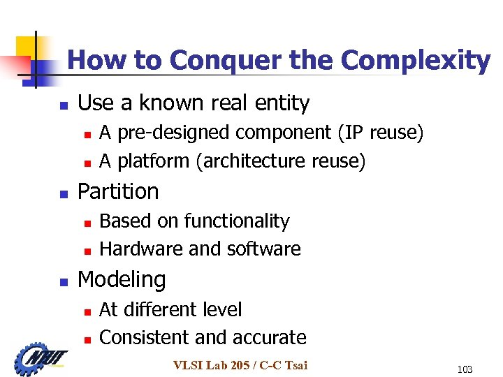How to Conquer the Complexity n Use a known real entity n n n