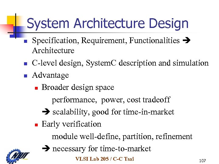 System Architecture Design n Specification, Requirement, Functionalities Architecture C-level design, System. C description and