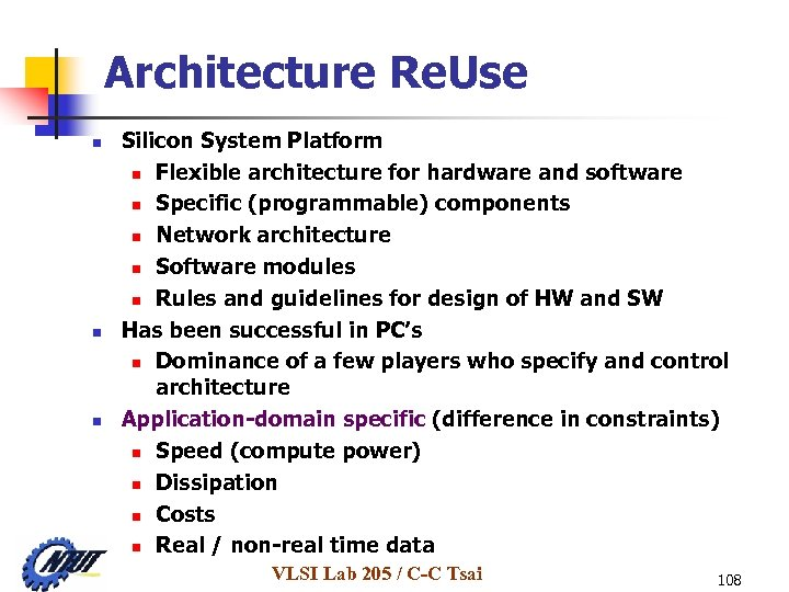Architecture Re. Use n n n Silicon System Platform n Flexible architecture for hardware