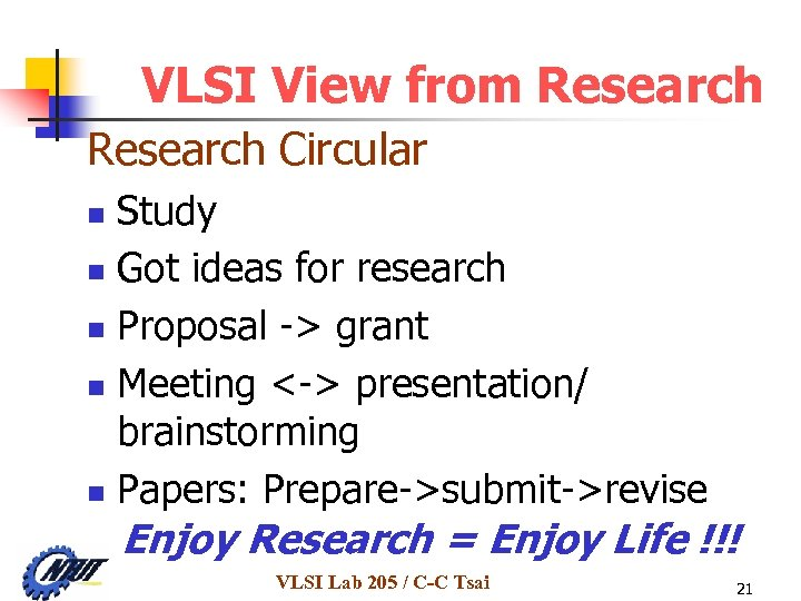 VLSI View from Research Circular Study n Got ideas for research n Proposal ->