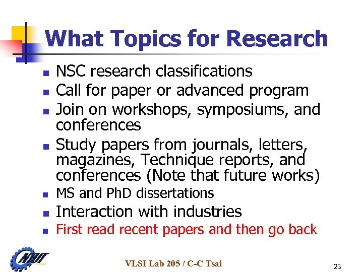 What Topics for Research n n n n NSC research classifications Call for paper