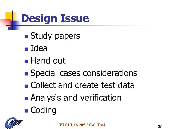 Design Issue Study papers n Idea n Hand out n Special cases considerations n