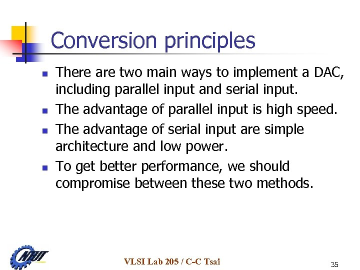 Conversion principles n n There are two main ways to implement a DAC, including