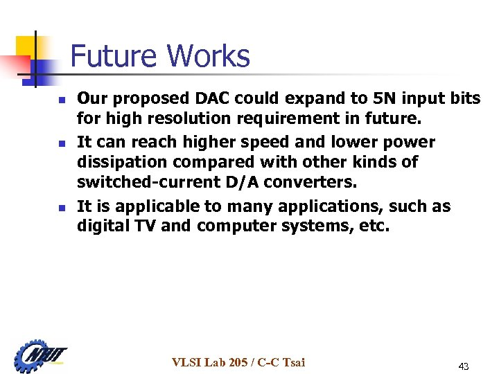 Future Works n n n Our proposed DAC could expand to 5 N input