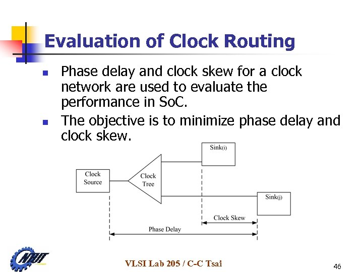 Evaluation of Clock Routing n n Phase delay and clock skew for a clock