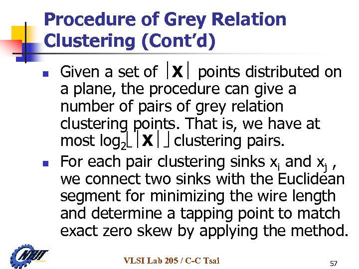 Procedure of Grey Relation Clustering (Cont'd) n n Given a set of X points