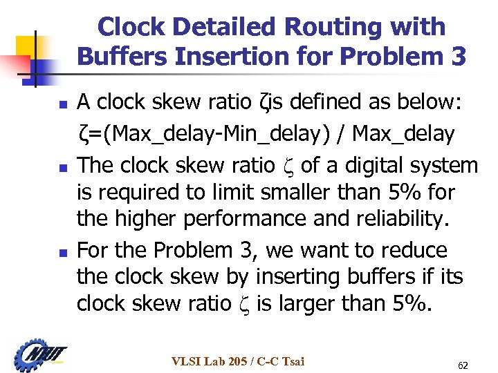 Clock Detailed Routing with Buffers Insertion for Problem 3 n n n A clock
