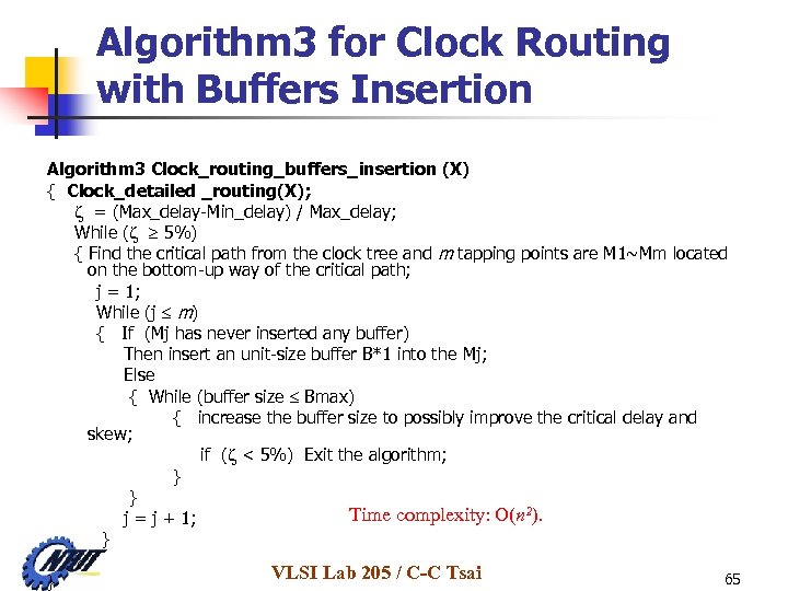 Algorithm 3 for Clock Routing with Buffers Insertion Algorithm 3 Clock_routing_buffers_insertion (X) { Clock_detailed