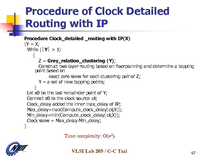 Procedure of Clock Detailed Routing with IP Procedure Clock_detailed _routing with IP(X) {Y =