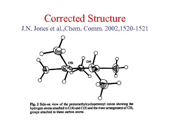 Corrected Structure J. N. Jones et al. , Chem. Comm. 2002, 1520 -1521