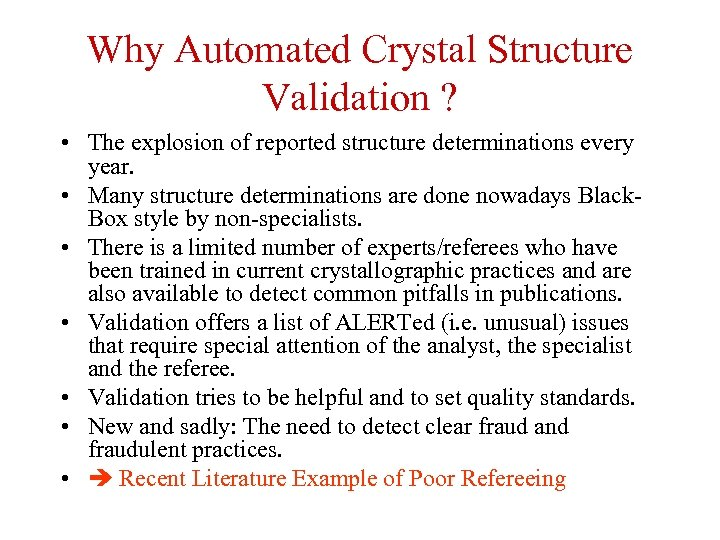 Why Automated Crystal Structure Validation ? • The explosion of reported structure determinations every
